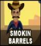 Smokin Barrels